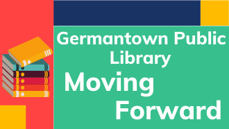 Germantown Public Library Moving Forward